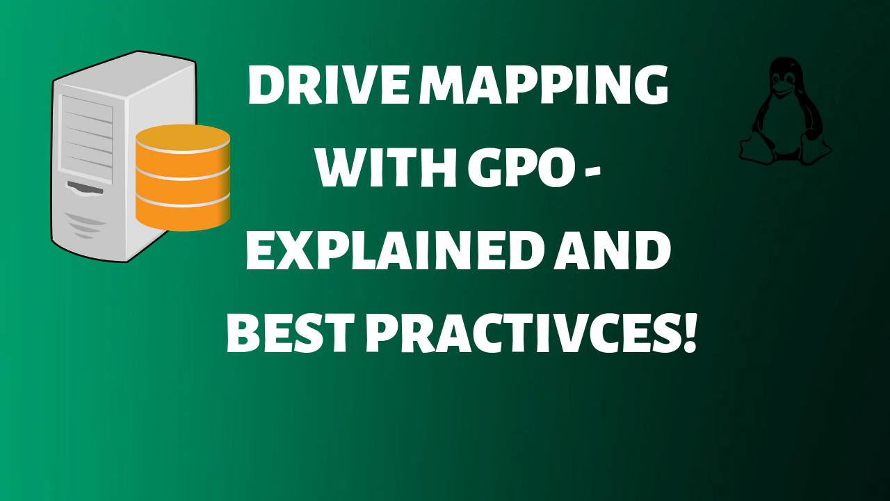 Drive Mapping with GPO: Explained and Best Practices! - Ceos3c on