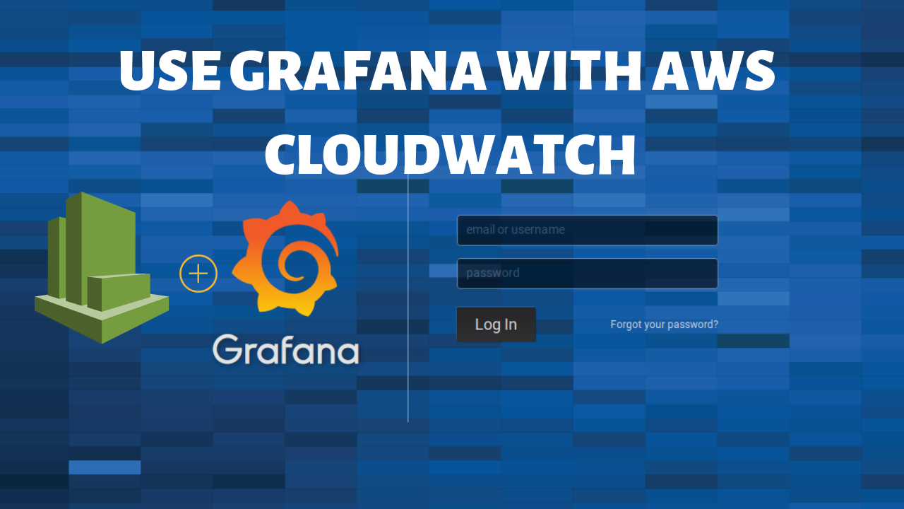 Use Grafana with AWS CloudWatch: Easy & Fast! - Ceos3c