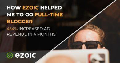 Ezoic Review – How Ezoic helped me to go Full-Time Blogger
